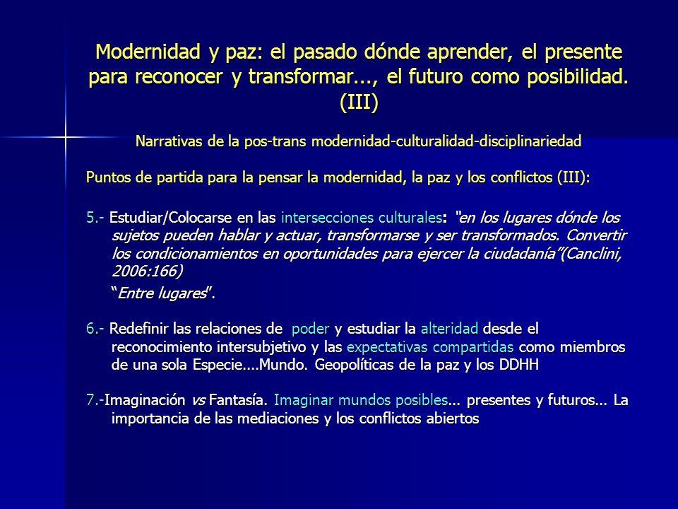 Narrativas de la pos-trans modernidad-culturalidad-disciplinariedad