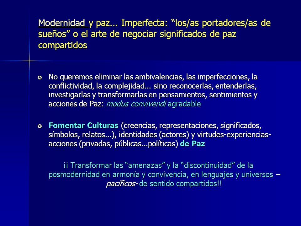 Modernidad y paz... Imperfecta: los/as portadores/as de sueños o el arte de negociar significados de paz compartidos
