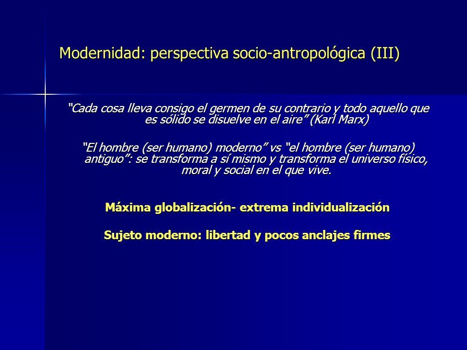 Modernidad: perspectiva socio-antropológica (III)