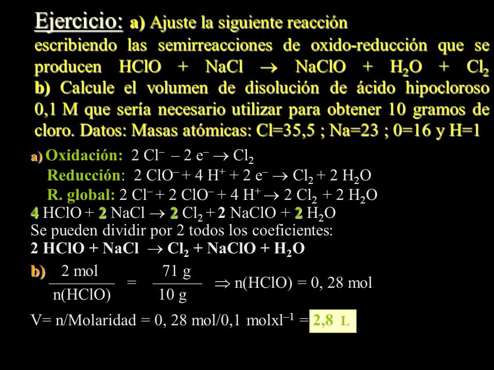 Ejercicio: a) Ajuste la siguiente reacción