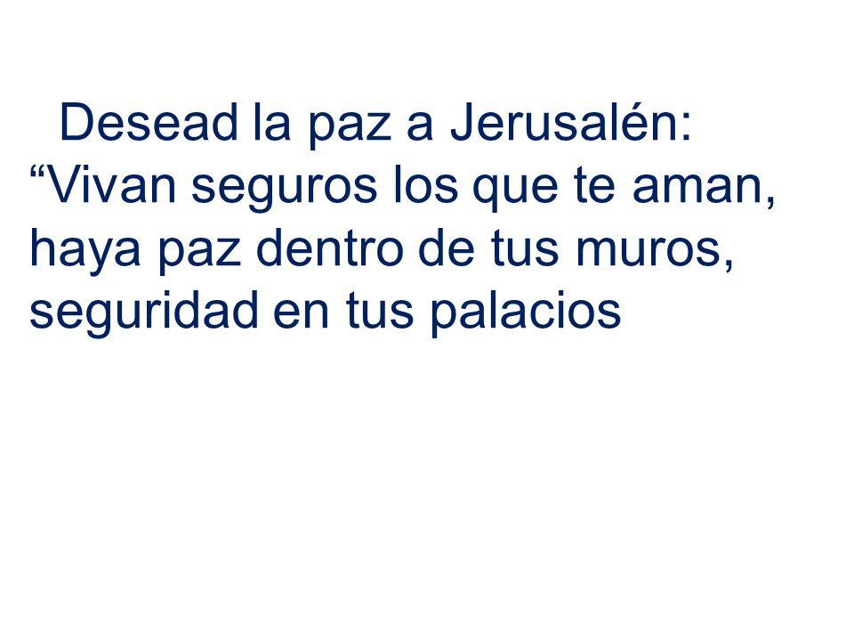 Desead la paz a Jerusalén: