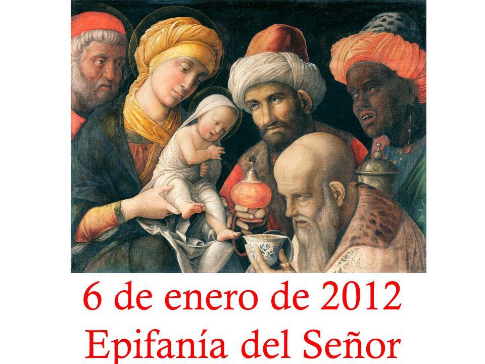 6 de enero de 2012 Epifanía del Señor