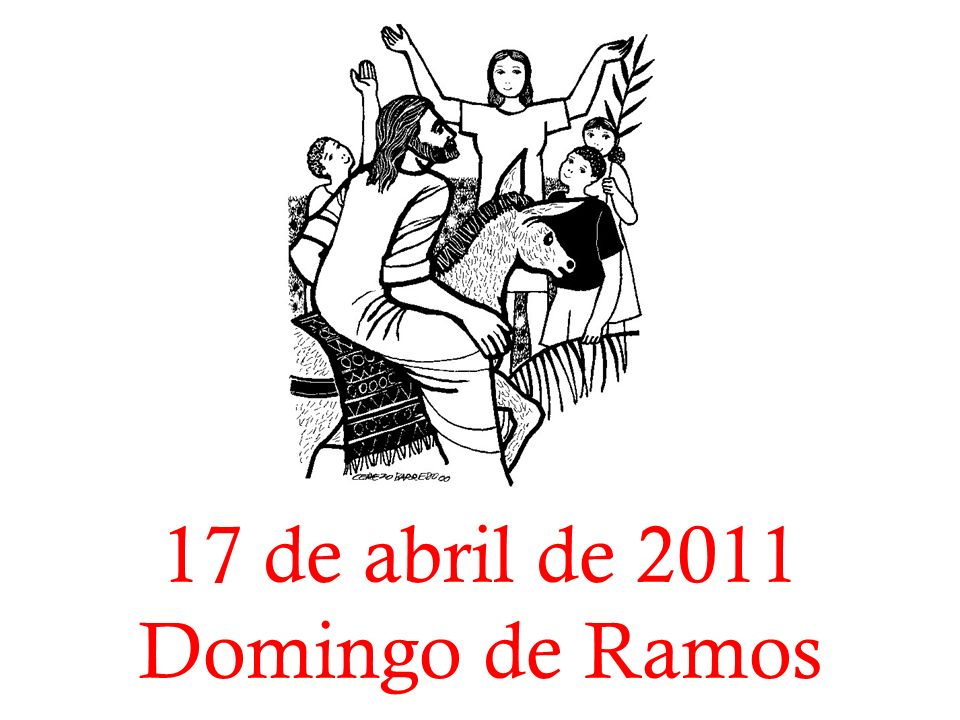 17 de abril de 2011 Domingo de Ramos