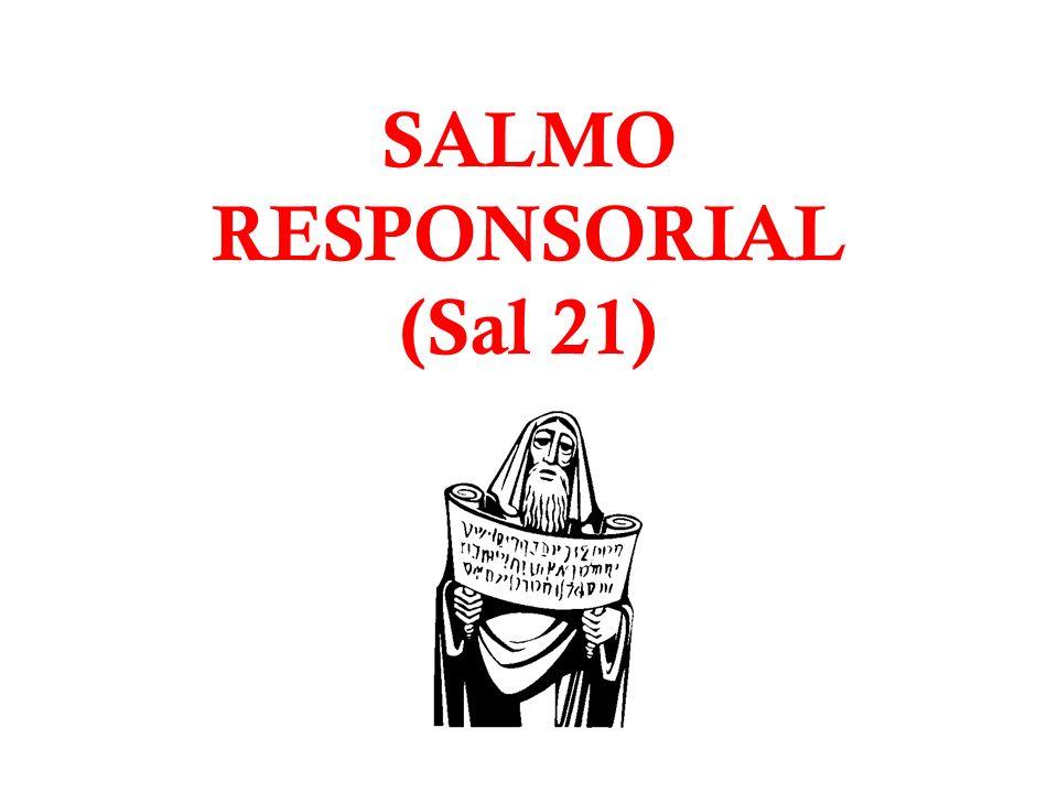 SALMO RESPONSORIAL (Sal 21)