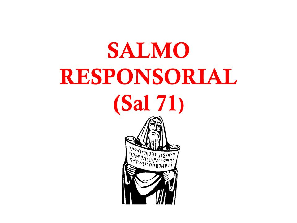 SALMO RESPONSORIAL (Sal 71)