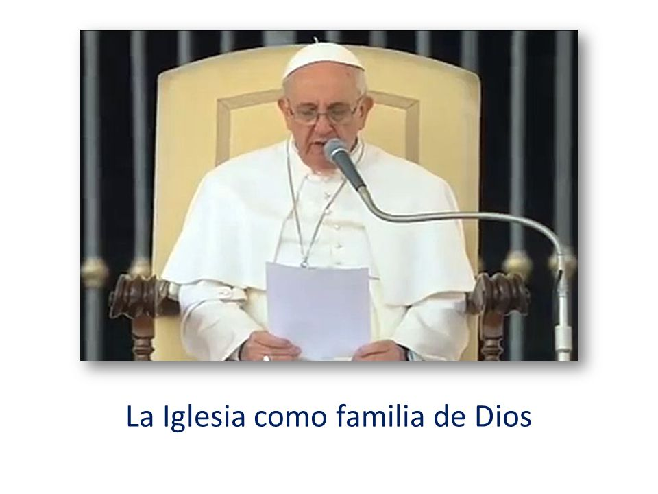 La Iglesia como familia de Dios