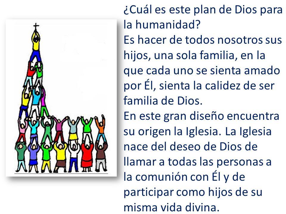 ¿Cuál es este plan de Dios para la humanidad