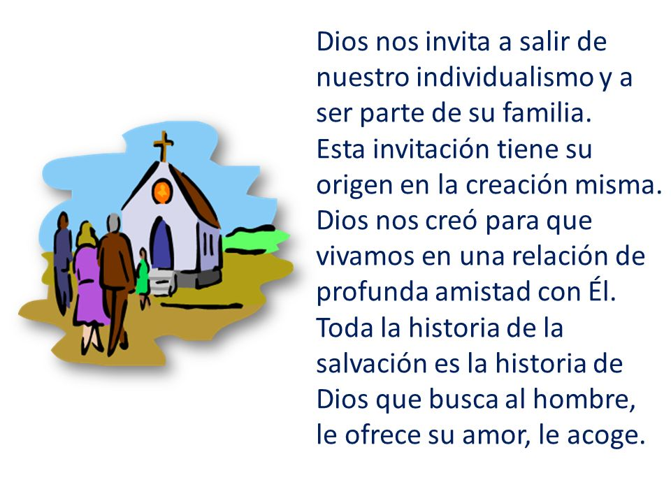 Dios nos invita a salir de nuestro individualismo y a ser parte de su familia.