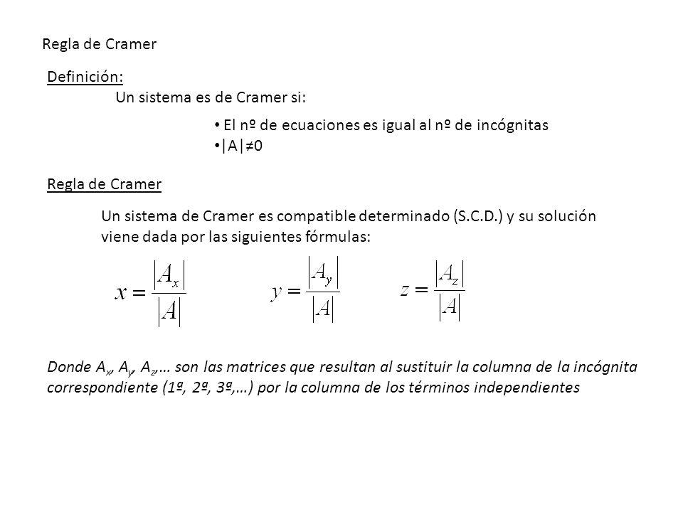 Regla de Cramer Definición: Un sistema es de Cramer si: El nº de ecuaciones es igual al nº de incógnitas.