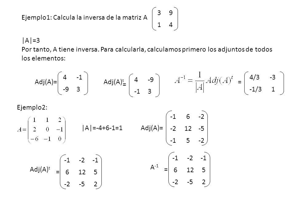 3 9. 1. 4. Ejemplo1: Calcula la inversa de la matriz A. |A|=3.