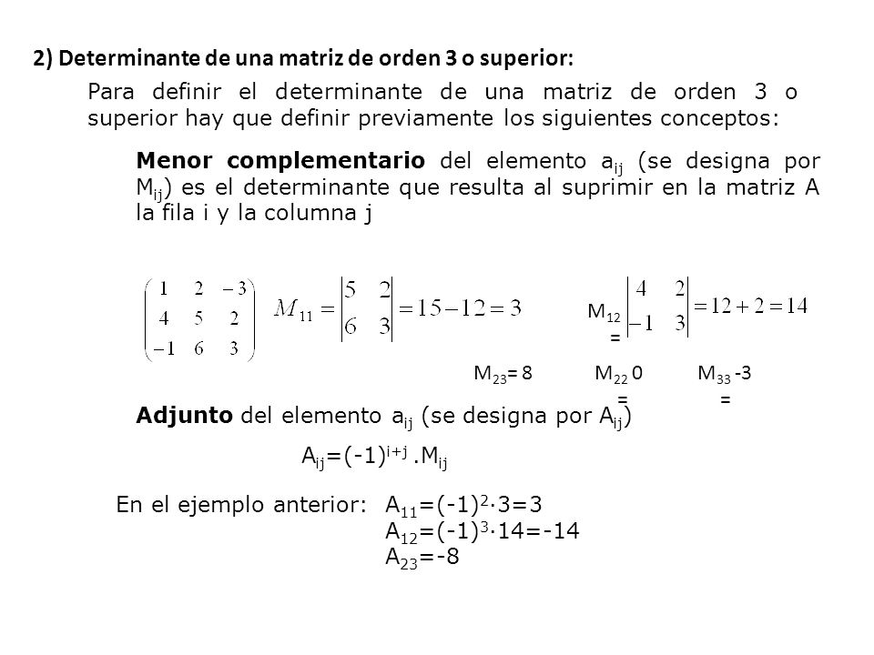 2) Determinante de una matriz de orden 3 o superior: