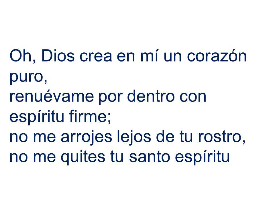 Oh, Dios crea en mí un corazón puro,
