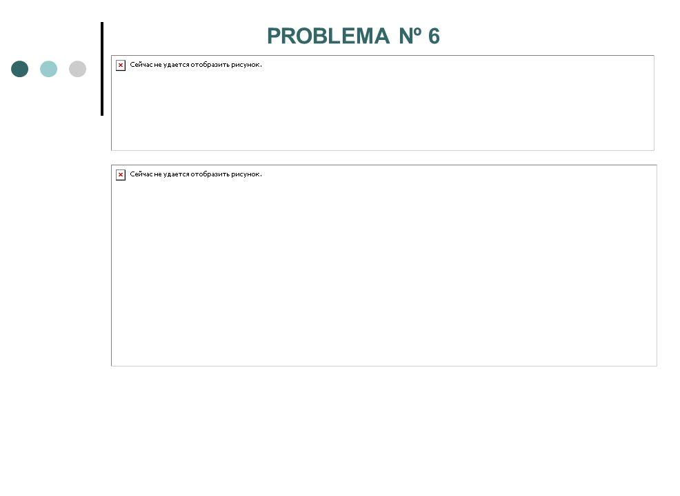 PROBLEMA Nº 6
