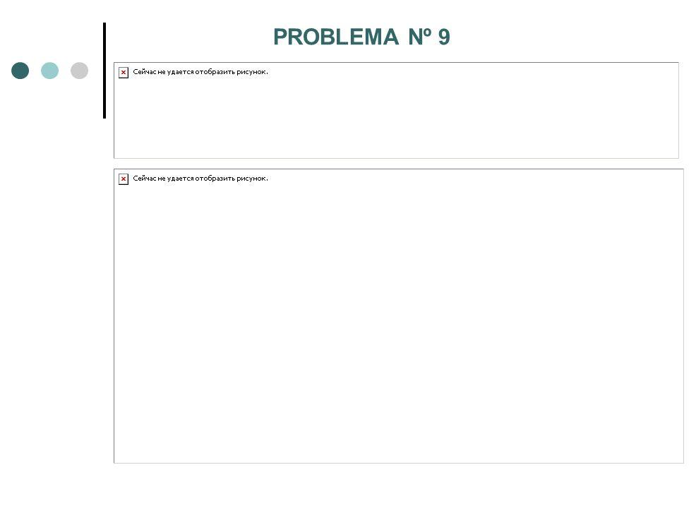 PROBLEMA Nº 9