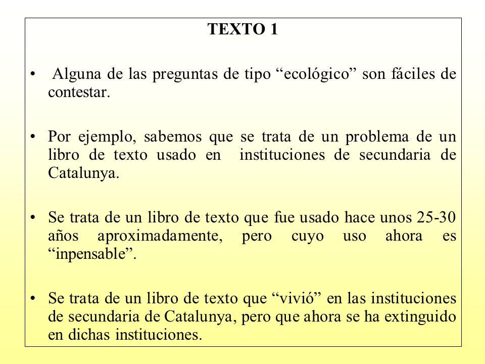 TEXTO 1 Alguna de las preguntas de tipo ecológico son fáciles de contestar.