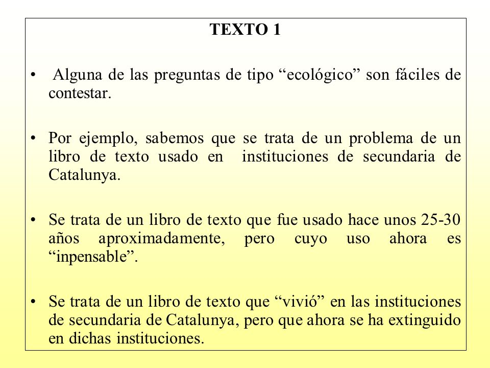 TEXTO 1Alguna de las preguntas de tipo ecológico son fáciles de contestar.