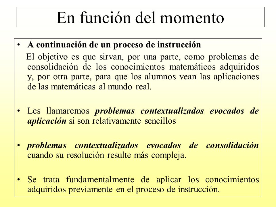En función del momento A continuación de un proceso de instrucción