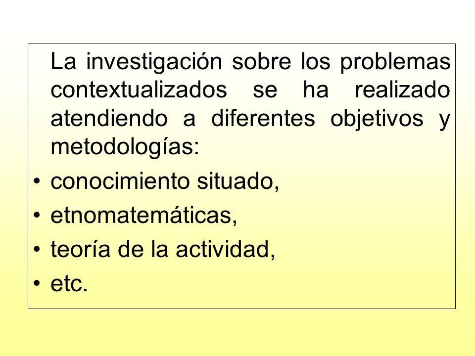 conocimiento situado, etnomatemáticas, teoría de la actividad, etc.