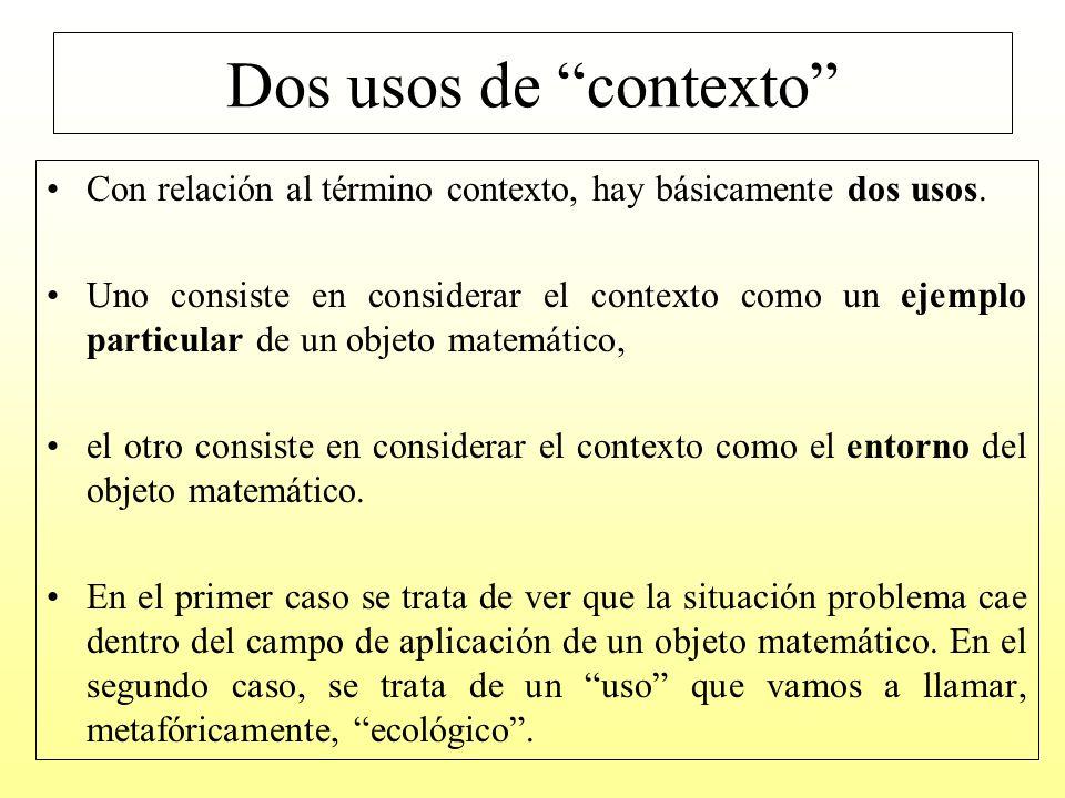 Dos usos de contexto Con relación al término contexto, hay básicamente dos usos.