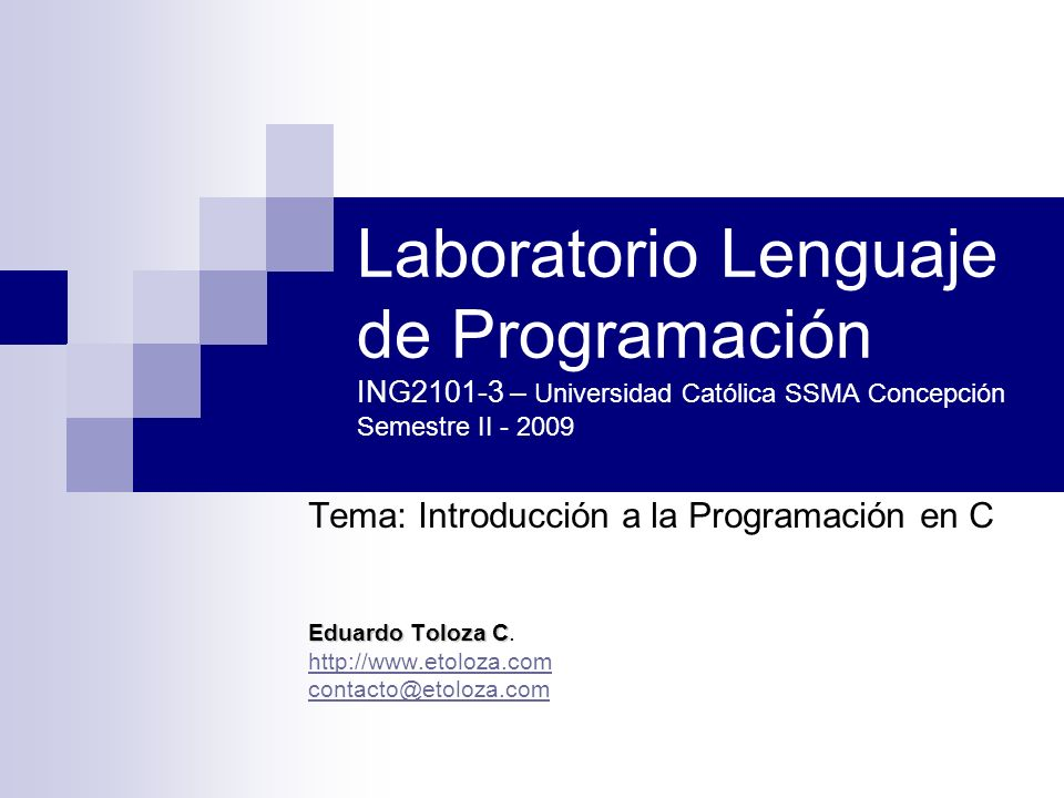 ING2101 - SEC 3 - UCSC 2009 14 Agosto 2009. Laboratorio Lenguaje de Programación ING2101-3 – Universidad Católica SSMA Concepción Semestre II - 2009.
