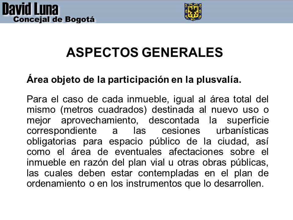 ASPECTOS GENERALES Área objeto de la participación en la plusvalía.