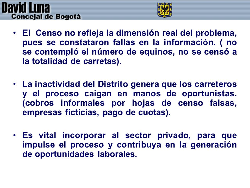 El Censo no refleja la dimensión real del problema, pues se constataron fallas en la información. ( no se contempló el número de equinos, no se censó a la totalidad de carretas).
