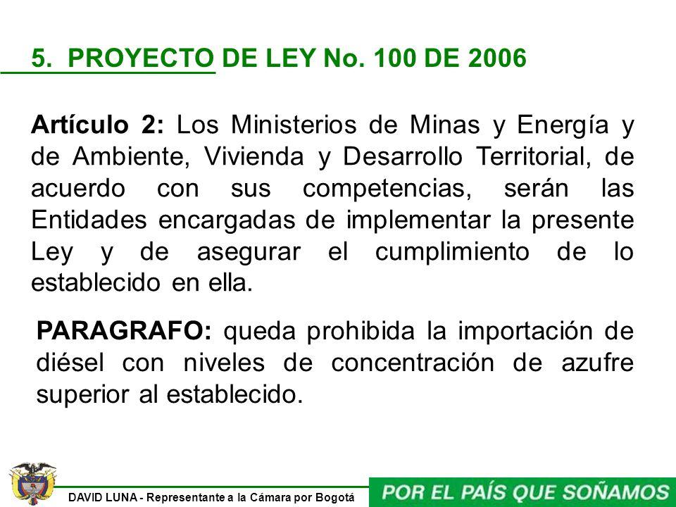 5. PROYECTO DE LEY No. 100 DE 2006