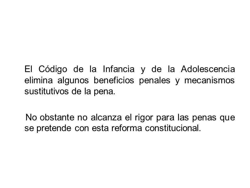 El Código de la Infancia y de la Adolescencia elimina algunos beneficios penales y mecanismos sustitutivos de la pena.