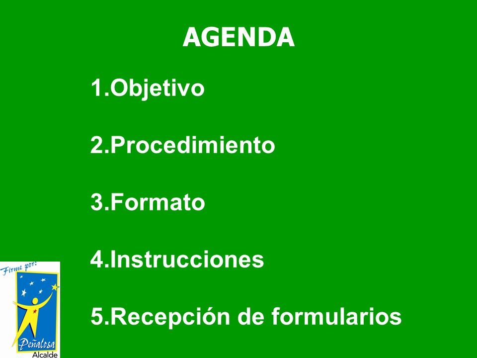 AGENDA Objetivo Procedimiento Formato Instrucciones