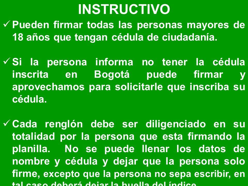 INSTRUCTIVO Pueden firmar todas las personas mayores de 18 años que tengan cédula de ciudadanía.