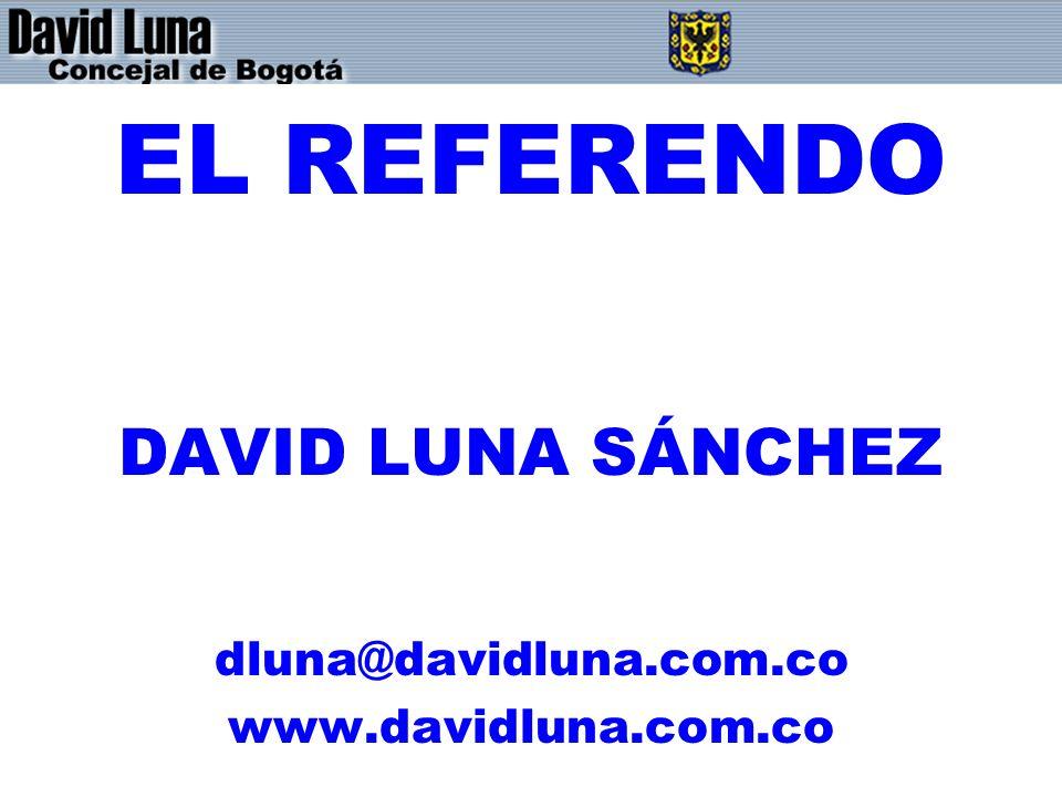 EL REFERENDO DAVID LUNA SÁNCHEZ dluna@davidluna.com.co