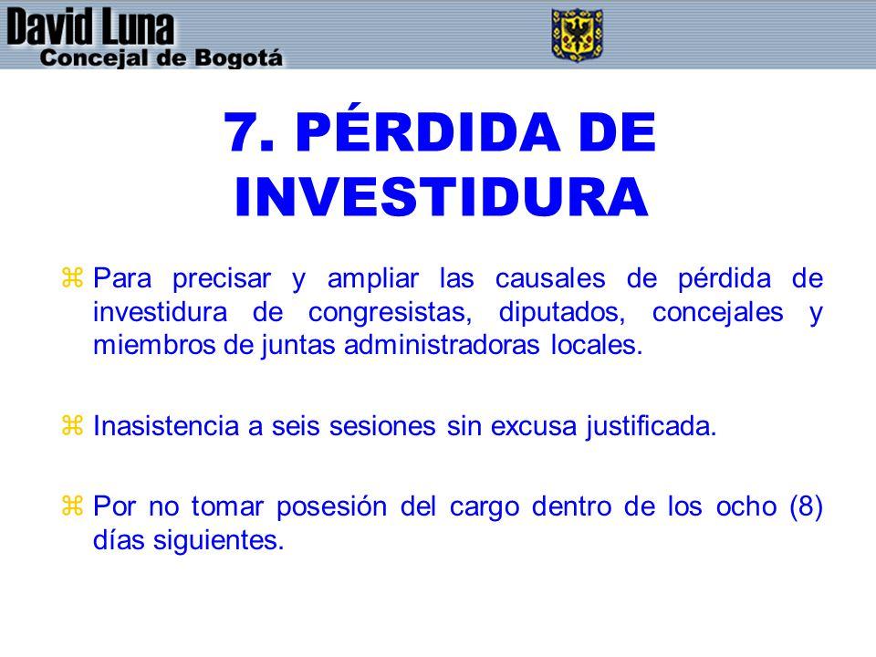 7. PÉRDIDA DE INVESTIDURA