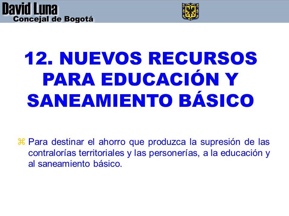 12. NUEVOS RECURSOS PARA EDUCACIÓN Y SANEAMIENTO BÁSICO