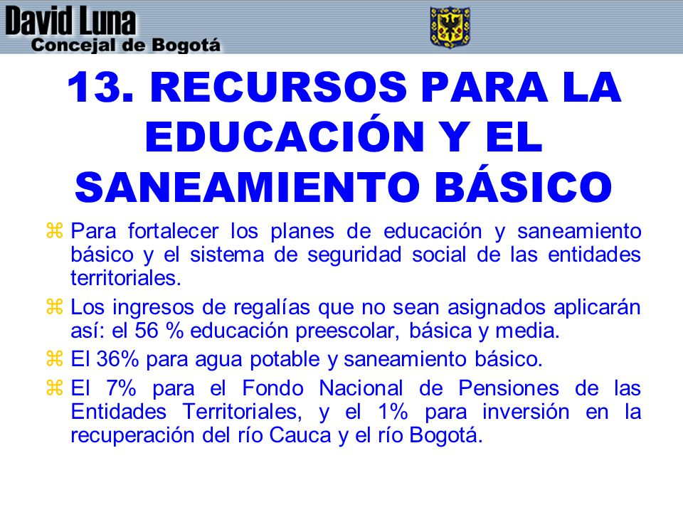 13. RECURSOS PARA LA EDUCACIÓN Y EL SANEAMIENTO BÁSICO