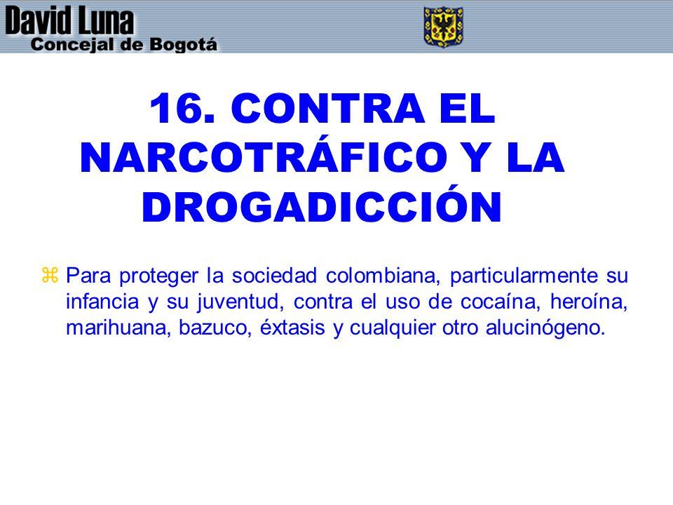 16. CONTRA EL NARCOTRÁFICO Y LA DROGADICCIÓN