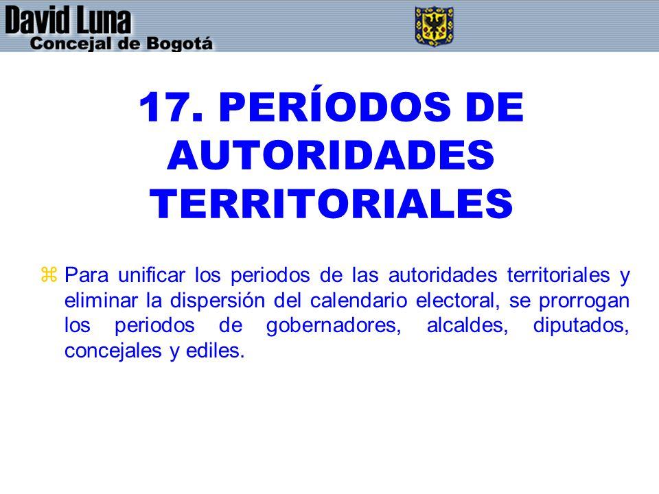 17. PERÍODOS DE AUTORIDADES TERRITORIALES
