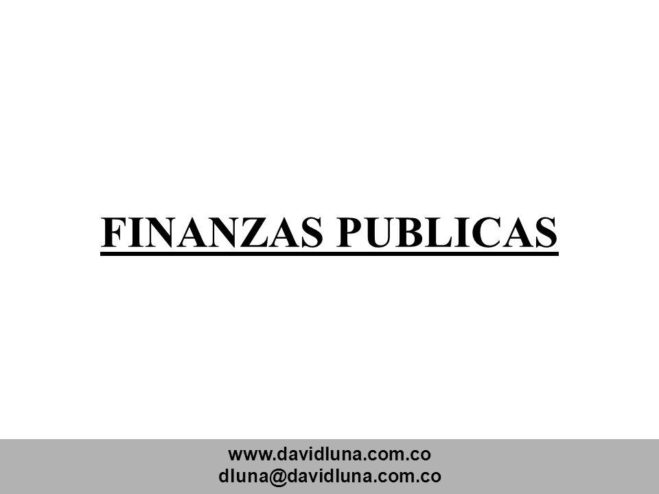FINANZAS PUBLICAS www.davidluna.com.co dluna@davidluna.com.co