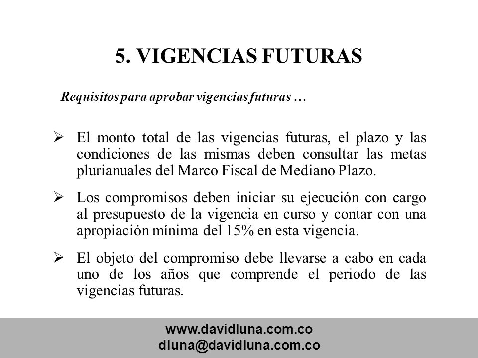 5. VIGENCIAS FUTURAS Requisitos para aprobar vigencias futuras …