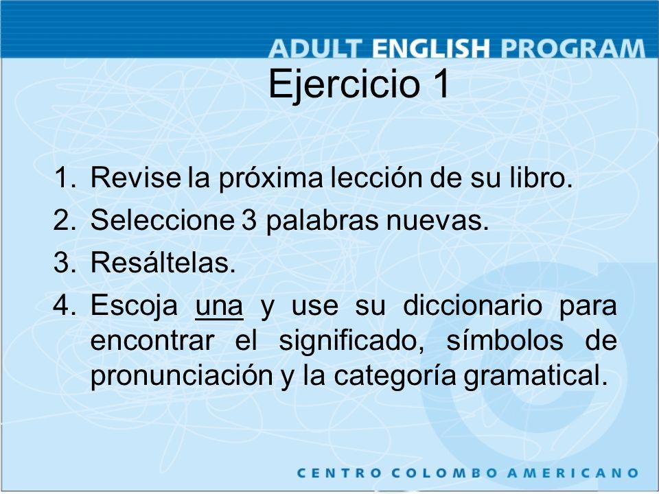 Ejercicio 1 Revise la próxima lección de su libro.