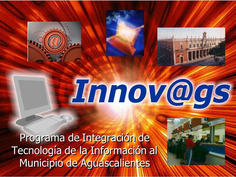 Programa de Integración de Tecnología de la Información al Municipio de Aguascalientes