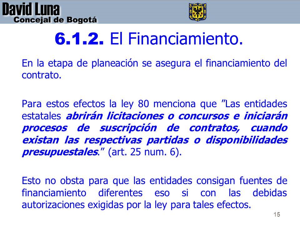 6.1.2. El Financiamiento. En la etapa de planeación se asegura el financiamiento del contrato.