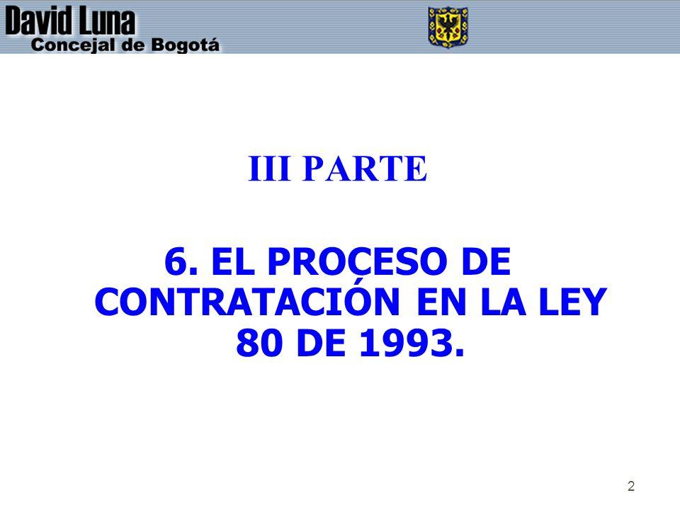 6. EL PROCESO DE CONTRATACIÓN EN LA LEY 80 DE 1993.