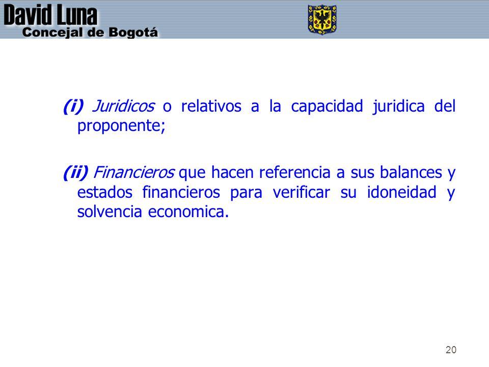 (i) Juridicos o relativos a la capacidad juridica del proponente;