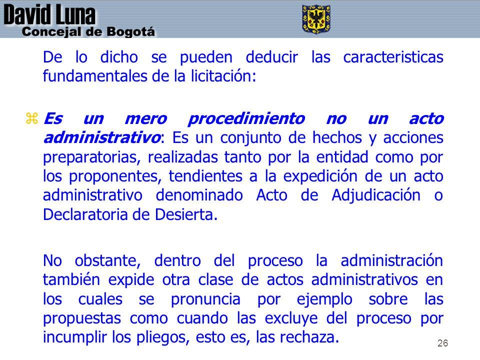 De lo dicho se pueden deducir las caracteristicas fundamentales de la licitación: