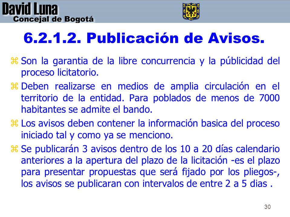 6.2.1.2. Publicación de Avisos. Son la garantia de la libre concurrencia y la públicidad del proceso licitatorio.