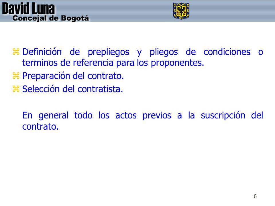 Definición de prepliegos y pliegos de condiciones o terminos de referencia para los proponentes.