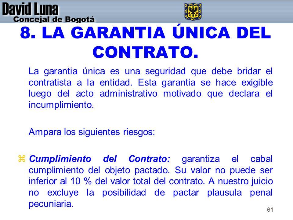 8. LA GARANTIA ÚNICA DEL CONTRATO.
