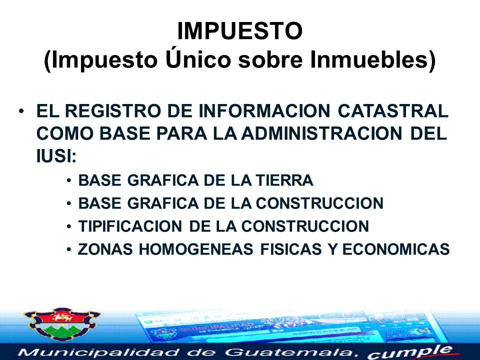 IMPUESTO (Impuesto Único sobre Inmuebles)