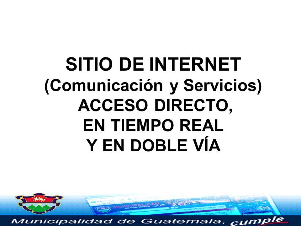 SITIO DE INTERNET (Comunicación y Servicios) ACCESO DIRECTO, EN TIEMPO REAL Y EN DOBLE VÍA