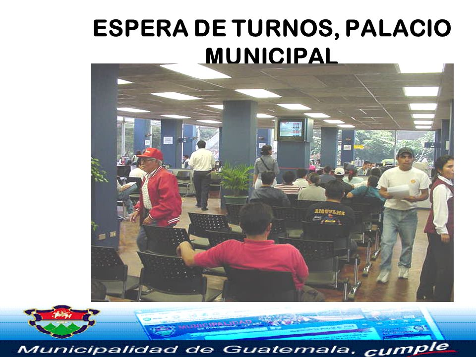 ESPERA DE TURNOS, PALACIO MUNICIPAL